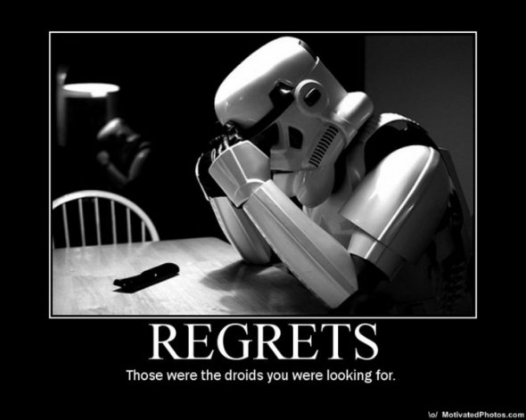 Name:  Star Wars Humor Poster Regret those were the droids you were looking for stormtrooper tatooine s.jpg Views: 532 Size:  34.8 KB